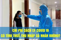chi phi CACH LY covid 19 co duoc tinh thue thu nhap ca nhan khong