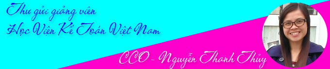 Nguyễn Thanh Thủy - CCO Học Viện Kế Toán Việt Nam