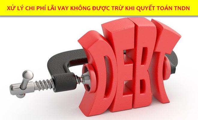 Xử lý chi phí lãi vay không được trừ khi quyết toán thuế TNDN