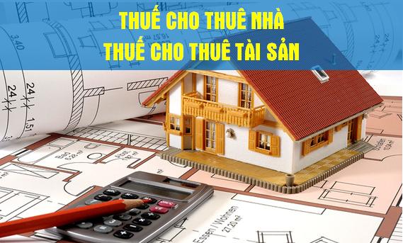 Thuế cho thuê nhà thuế cho thuê tài sản