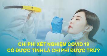 Chi phí xét nghiệm Covid 19 có được tính là chi phí được trừ