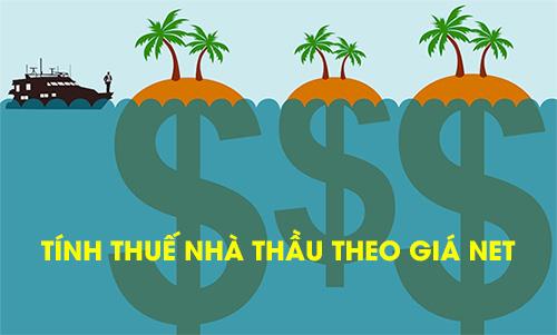 Cách tính thuế nhà thầu theo giá Net
