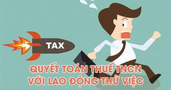 Quyết toán thuế TNCN với lao động thử việc