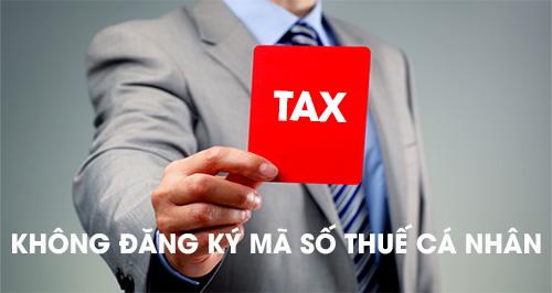 Không đăng ký mã số thuế cá nhân cho nhân viên có bị phạt không?