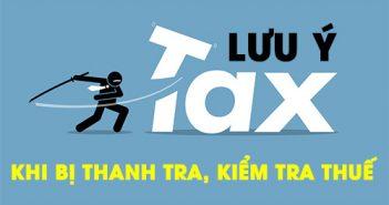 Lưu ý khi bị thanh tra kiểm tra thuế